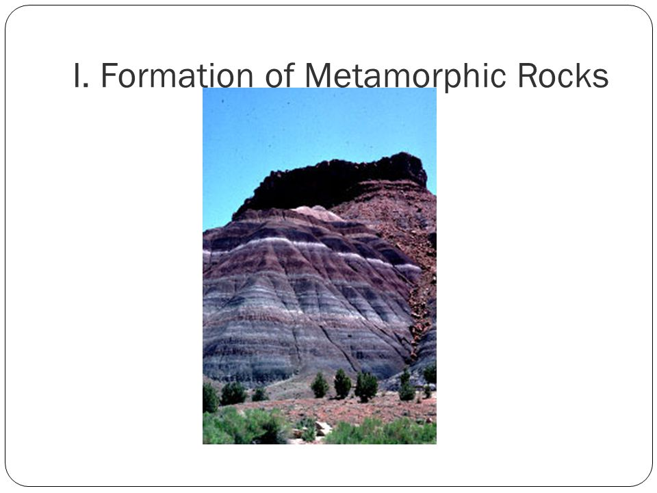 I. Formation of Metamorphic Rocks