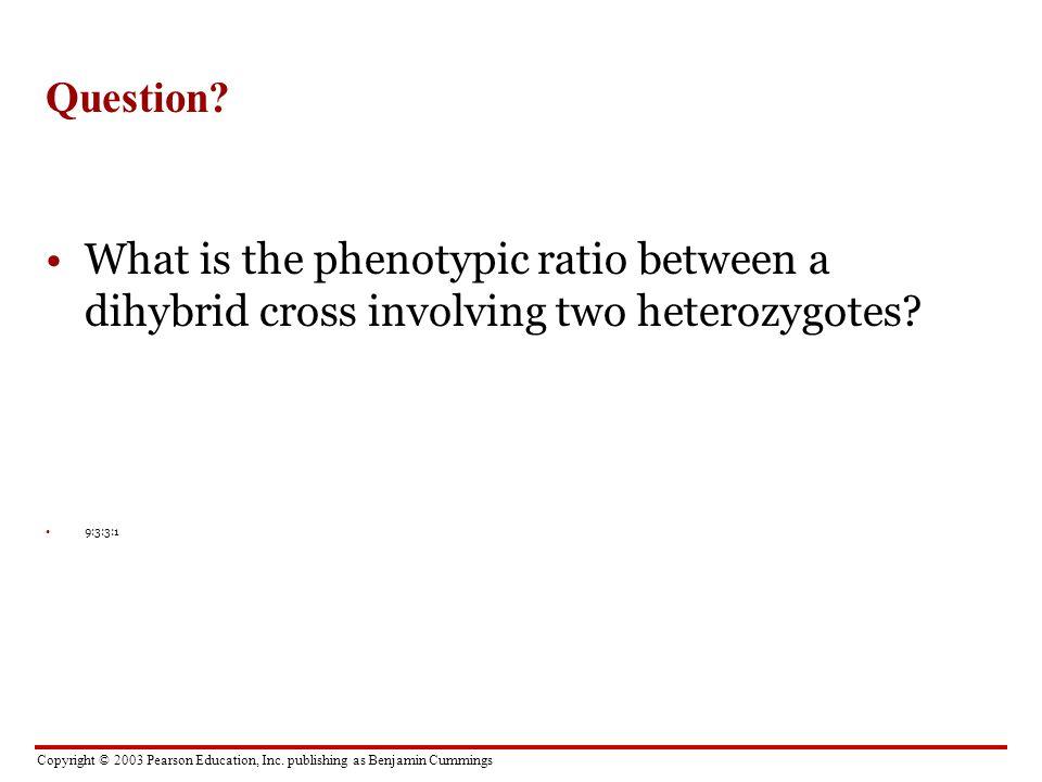 Copyright © 2003 Pearson Education, Inc. publishing as Benjamin Cummings Question.
