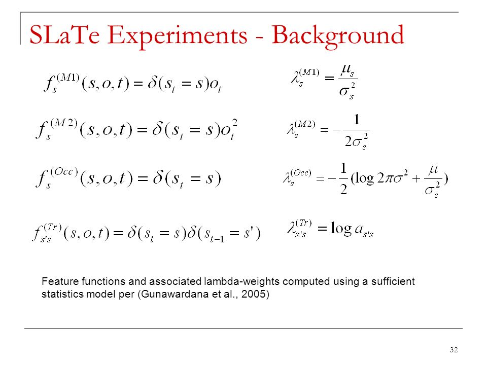 32 SLaTe Experiments - Background Feature functions and associated lambda-weights computed using a sufficient statistics model per (Gunawardana et al.