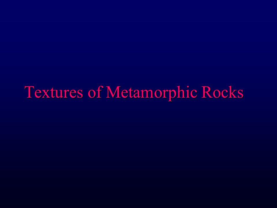Textures of Metamorphic Rocks