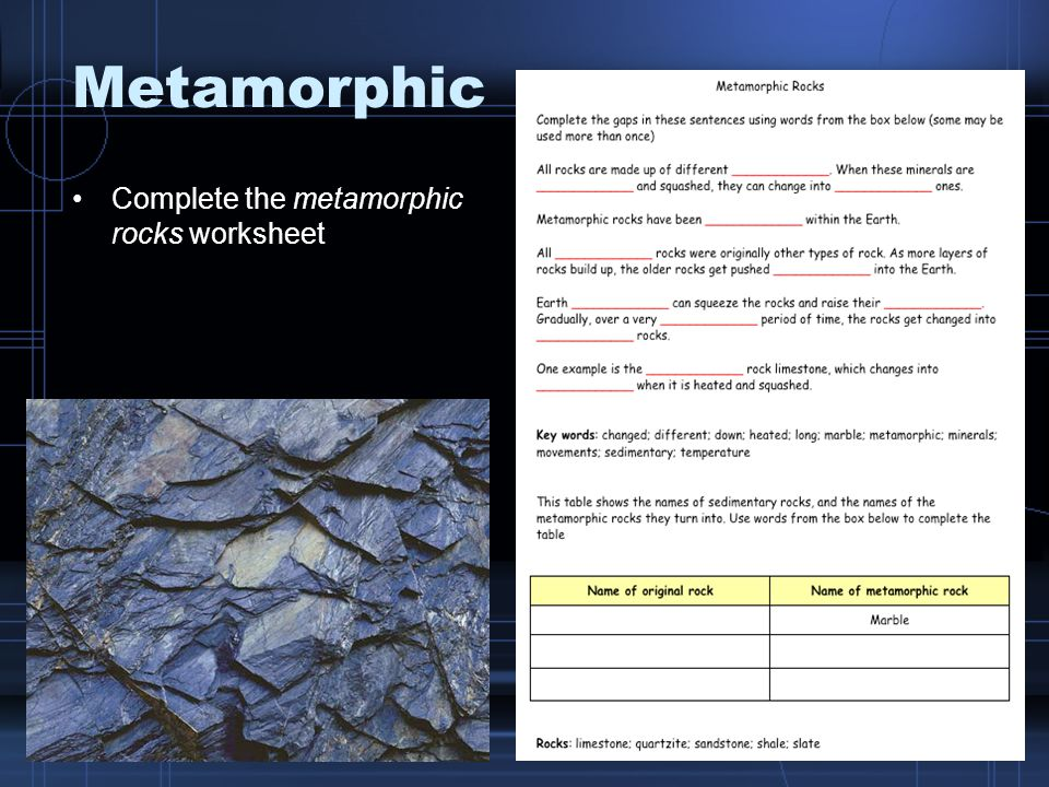 Metamorphic Complete the metamorphic rocks worksheet