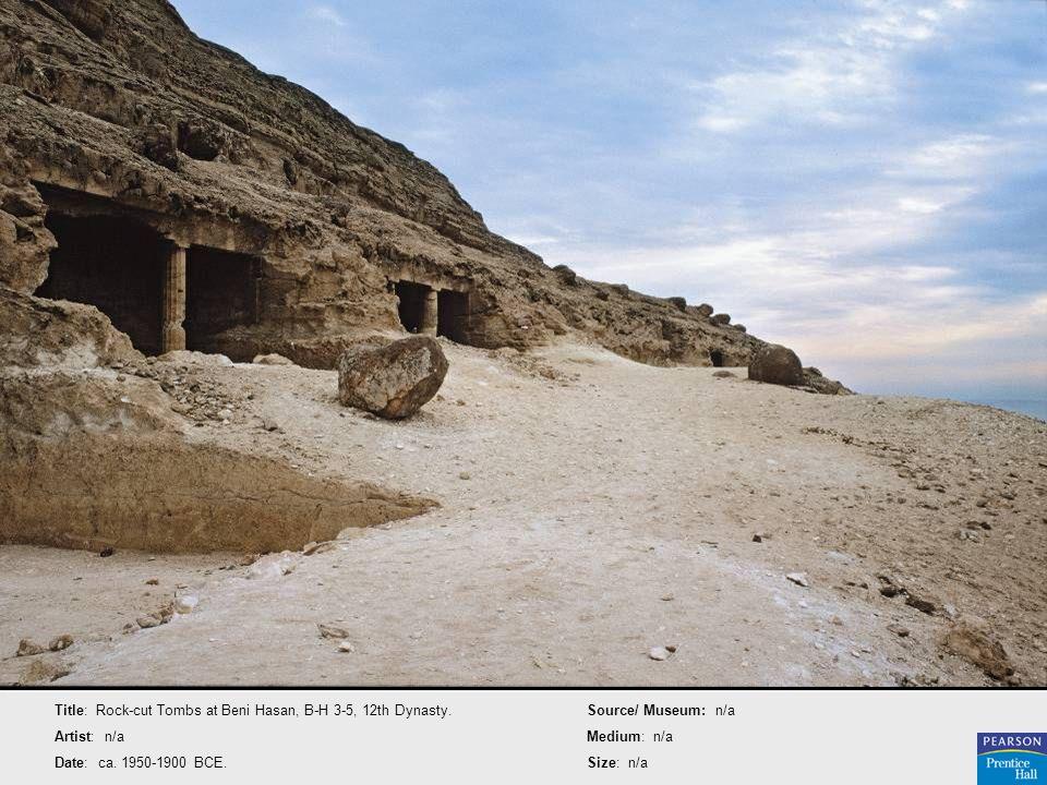 Title: Rock-cut Tombs at Beni Hasan, B-H 3-5, 12th Dynasty. Artist: n/a Date: ca. 1950-1900 BCE. Source/ Museum: n/a Medium: n/a Size: n/a