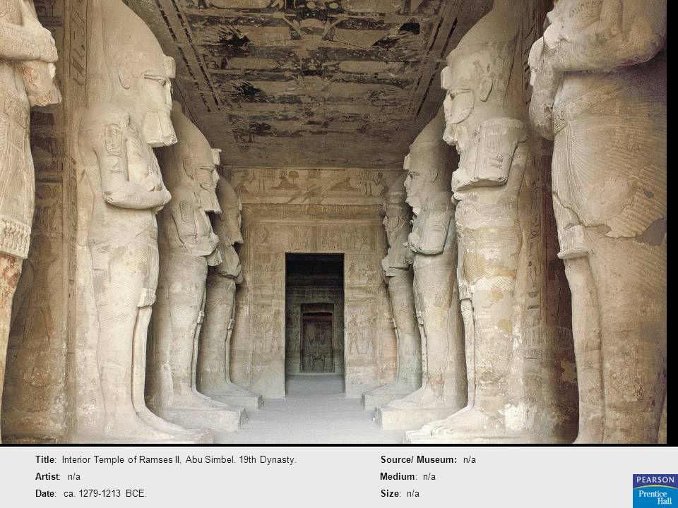 Title: Interior Temple of Ramses II, Abu Simbel. 19th Dynasty. Artist: n/a Date: ca. 1279-1213 BCE. Source/ Museum: n/a Medium: n/a Size: n/a