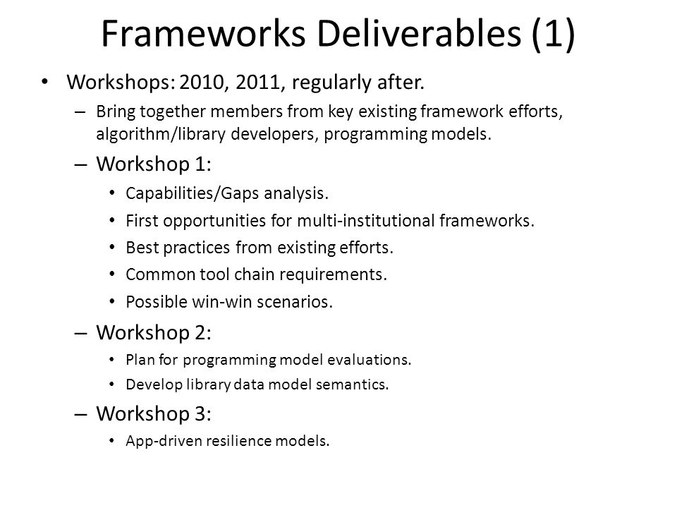 Frameworks Deliverables (2) Develop first 2 app and first library frameworks, 2015.