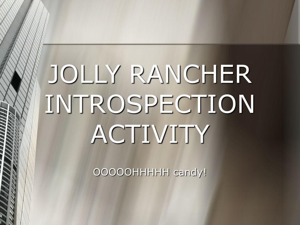 JOLLY RANCHER INTROSPECTION ACTIVITY OOOOOHHHHH candy!
