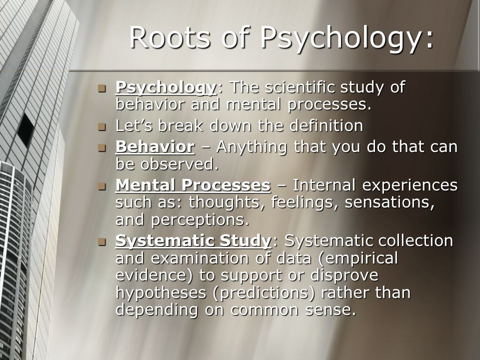 Today, psychology is defined as the: 1.Study of mental phenomenon 2.