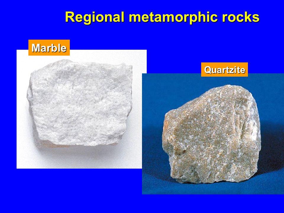 Regional metamorphic rocks Marble Quartzite