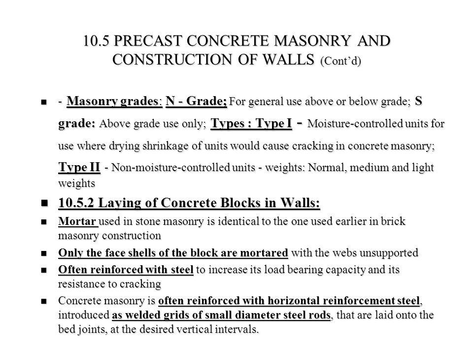 10.5 PRECAST CONCRETE MASONRY AND CONSTRUCTION OF WALLS (Cont'd) - Masonry grades: N - Grade; For general use above or below grade; S grade: Above gra