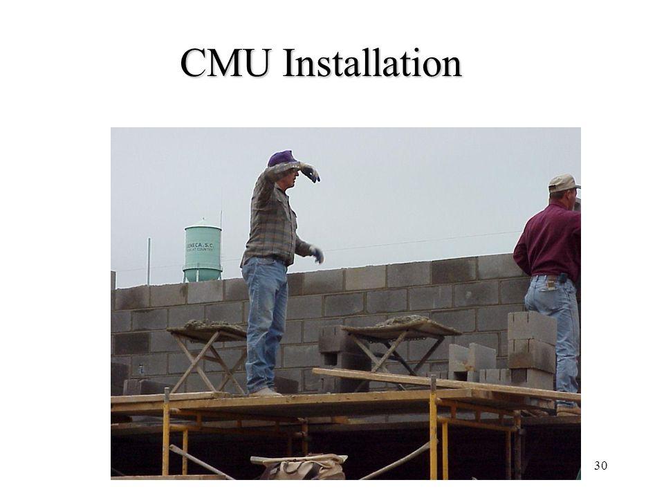 30 CMU Installation