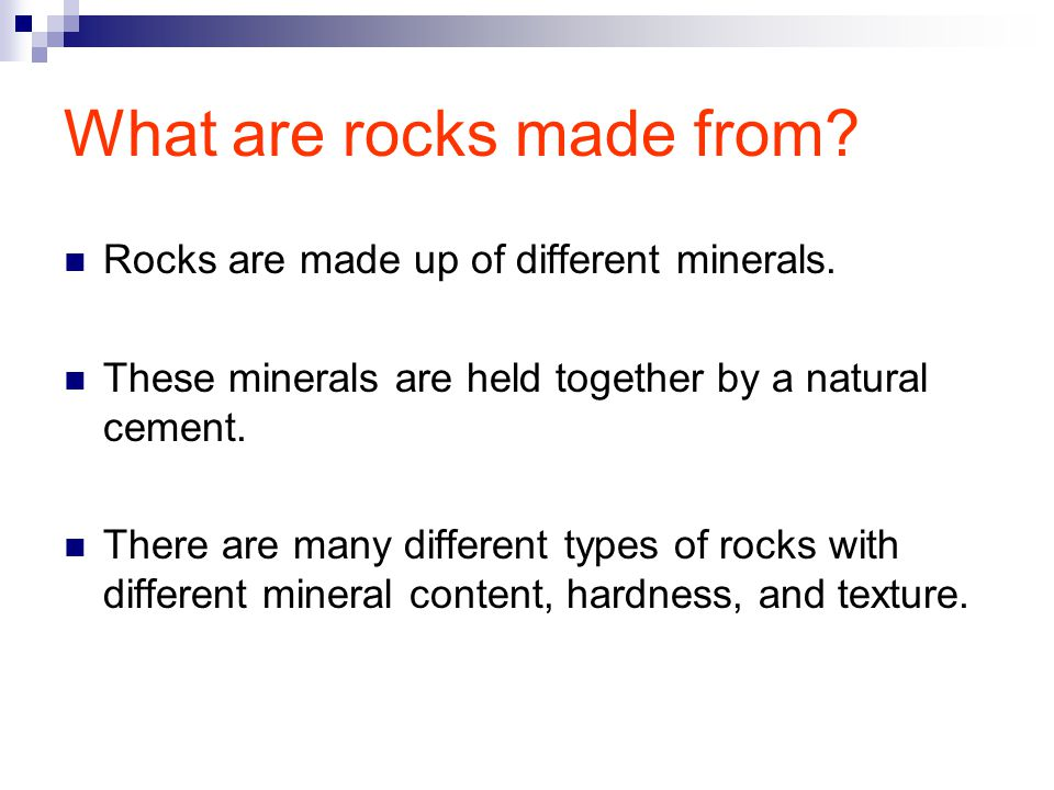 What are rocks made from. Rocks are made up of different minerals.