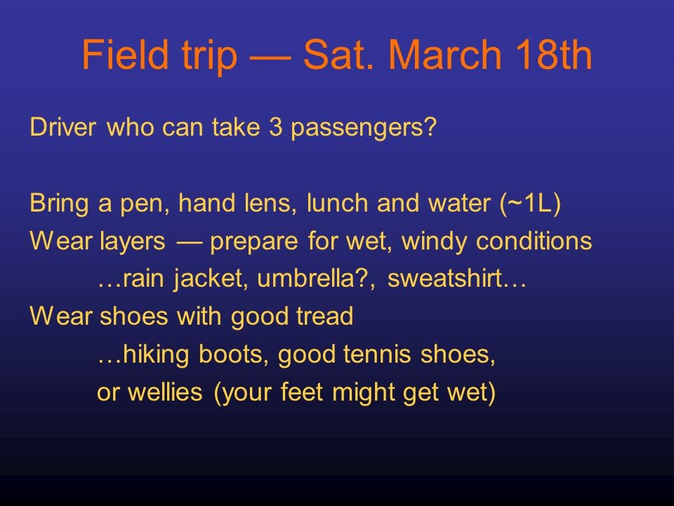 Field trip — Sat. March 18th Driver who can take 3 passengers.