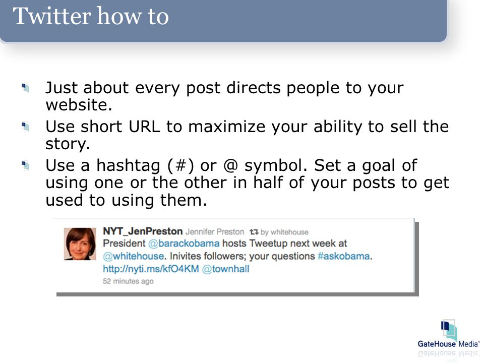 Twitter how to Just about every post directs people to your website.