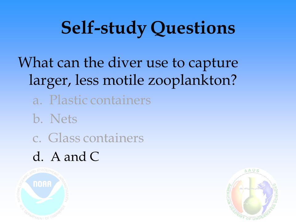 Self-study Questions What can the diver use to capture larger, less motile zooplankton.