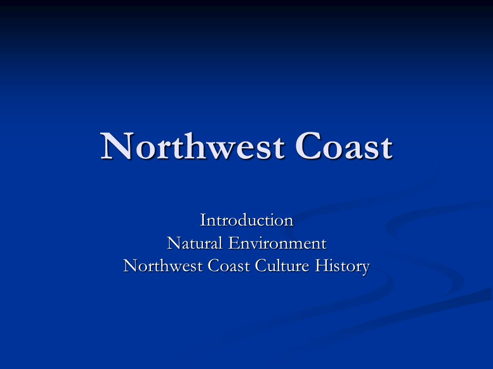 The Natural Environment The North West Coast one of richest marine environments on earth.