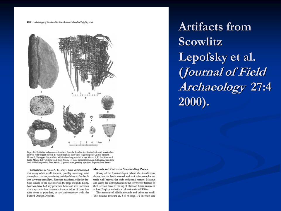 Artifacts from Scowlitz Lepofsky et al. (Journal of Field Archaeology 27:4 2000).