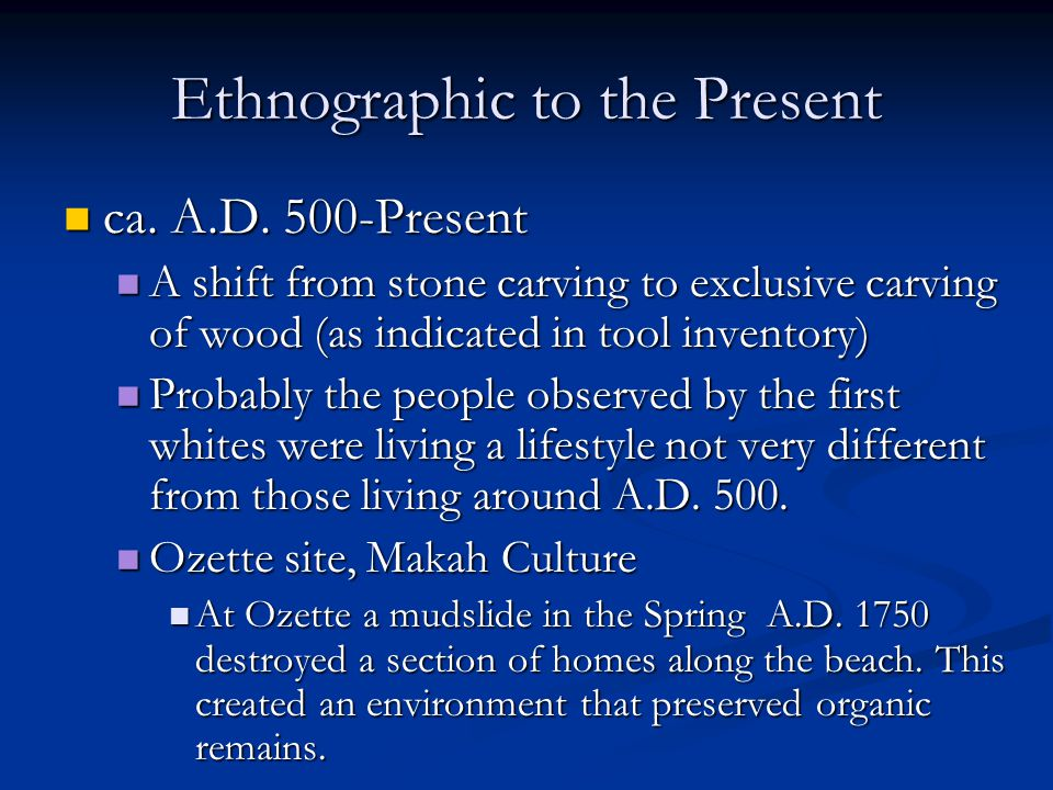 Ethnographic to the Present ca. A.D. 500-Present ca.