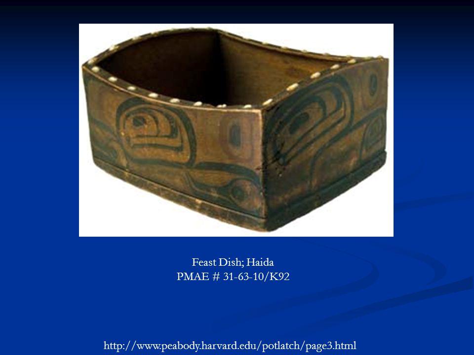 Feast Dish; Haida PMAE # 31-63-10/K92 http://www.peabody.harvard.edu/potlatch/page3.html