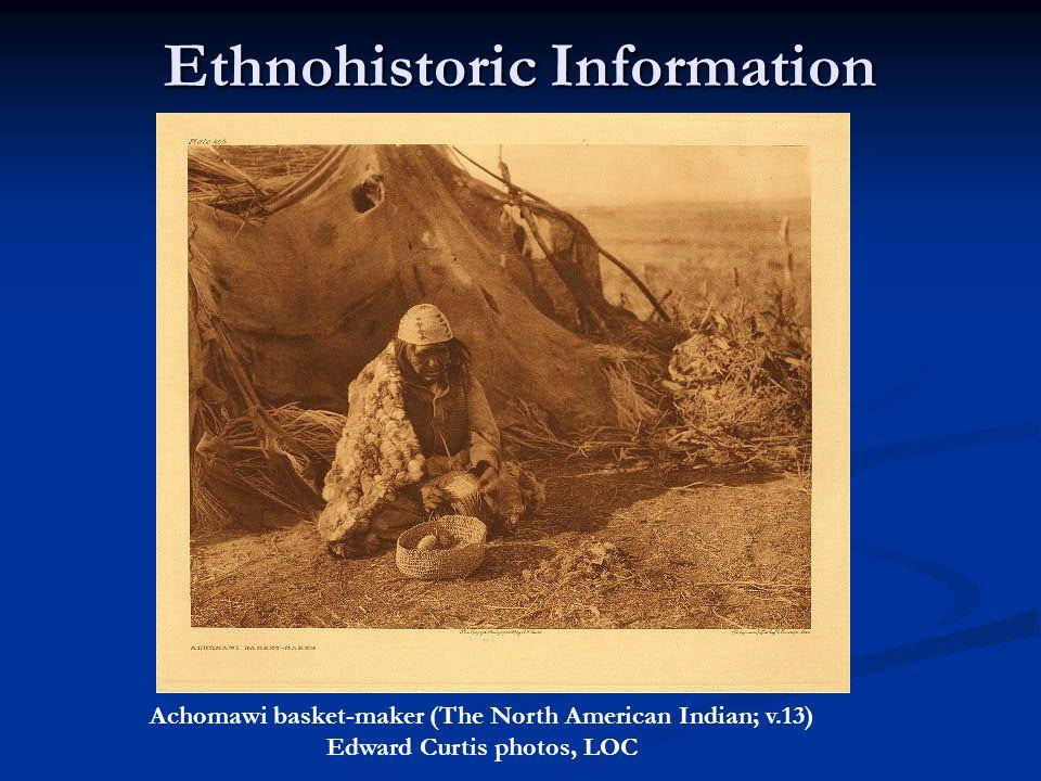 Ethnohistoric Information Achomawi basket-maker (The North American Indian; v.13) Edward Curtis photos, LOC