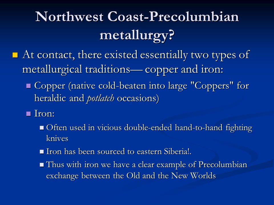 Northwest Coast-Precolumbian metallurgy.