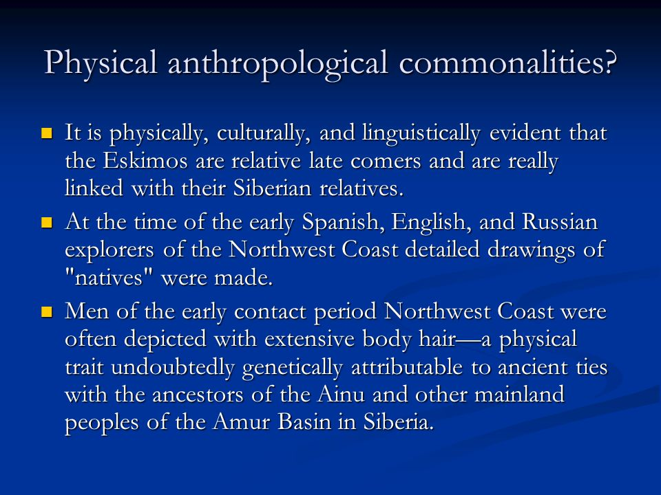 Physical anthropological commonalities.