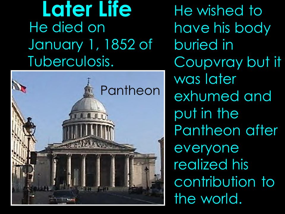 Later Life He died on January 1, 1852 of Tuberculosis.