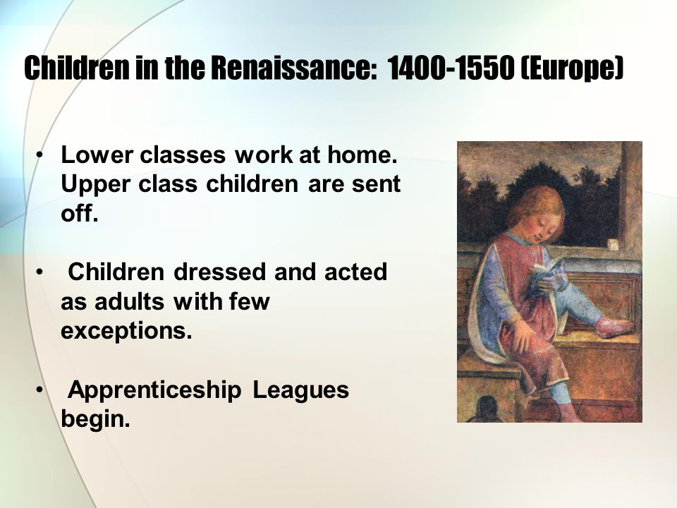 Lower classes work at home. Upper class children are sent off.