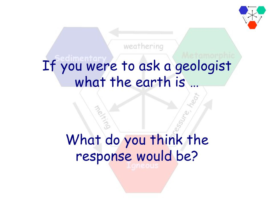 The mantle, crust and surface of the earth can be thought of as a giant recycling machine; rocks are neither created nor destroyed, but redistributed