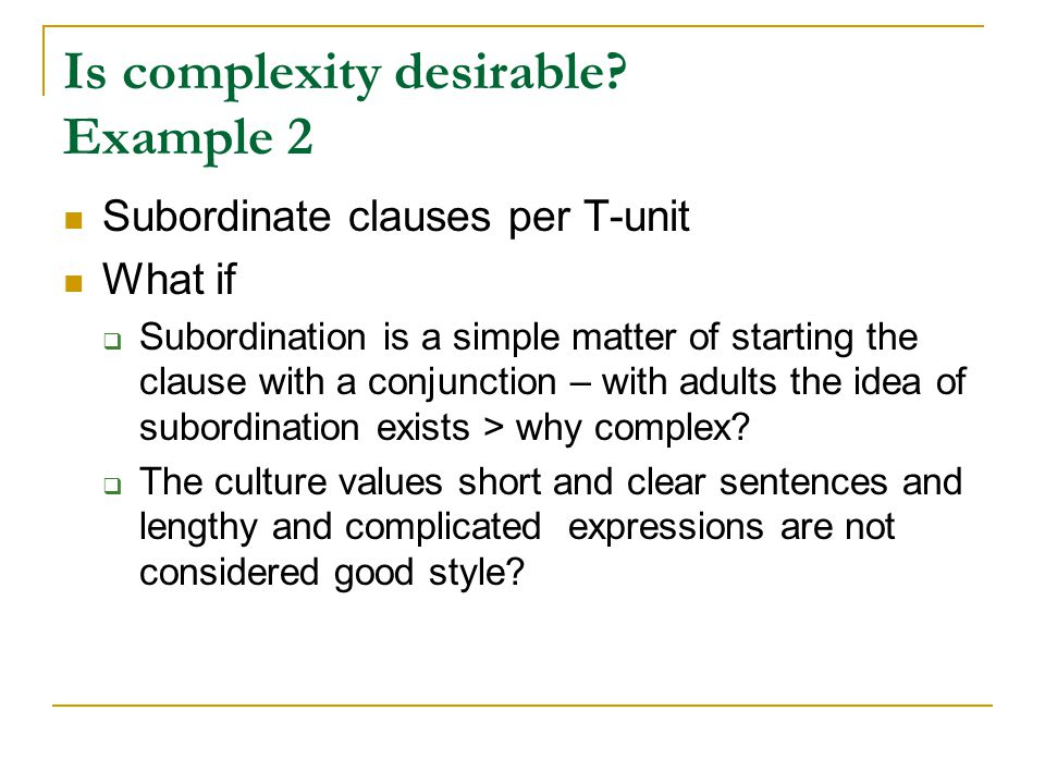 Is complexity desirable.