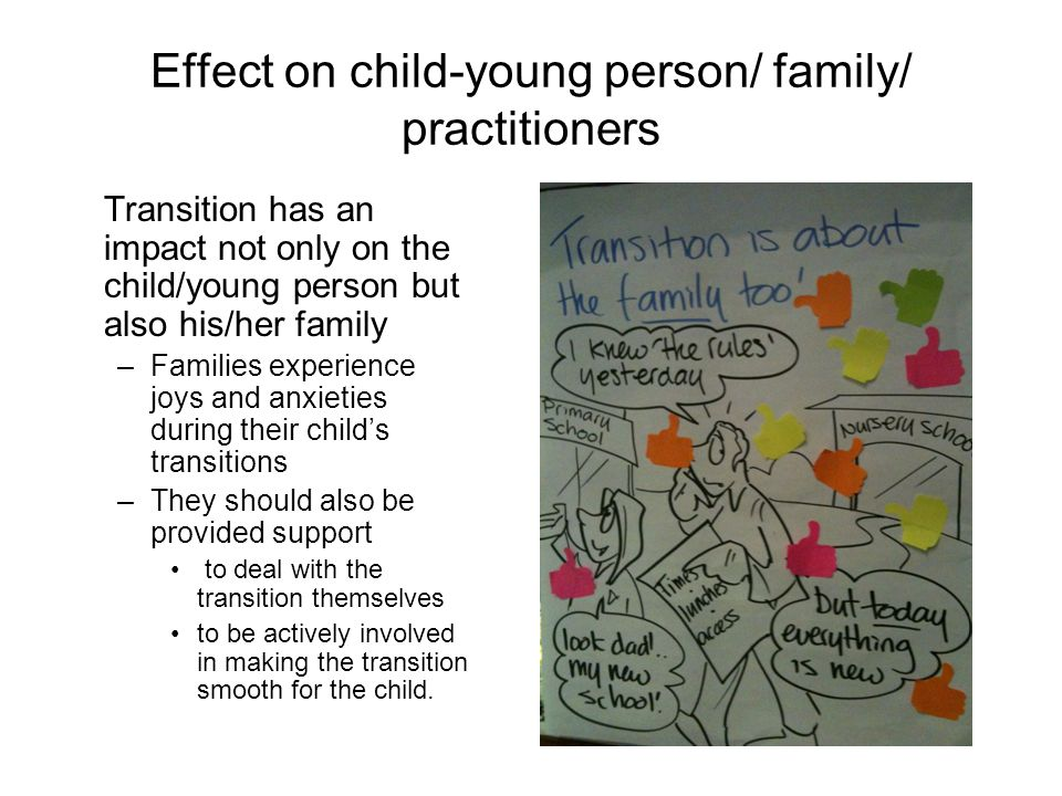 Effect on child-young person/ family/ practitioners Professionals play an important role in supporting children and parents during transitions However, it is possible that their own needs, especially training needs, have not been identified