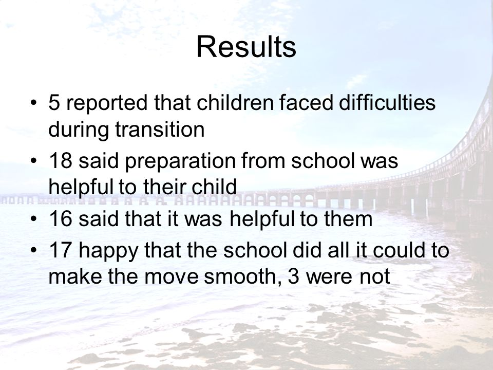 Microsystem Child-home along with their children, parents also need support to prepare for the transition this would help them in explaining transition related issues to their child need for good communication with the teachers including feedback regarding how their child was settling in; and more and timely information about the school systems, routines and procedures Parent's view 1