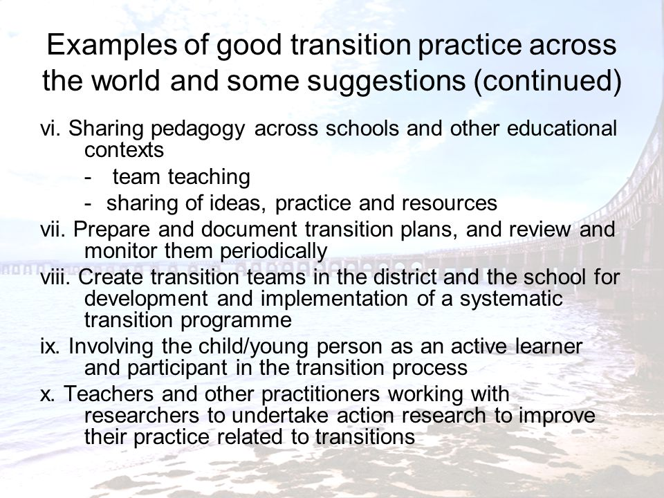 Examples of good transition practice across the world and some suggestions (continued) xi.
