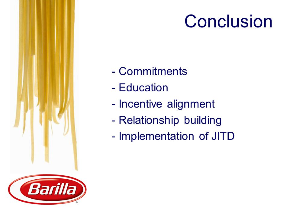 Conclusion - Commitments - Education - Incentive alignment - Relationship building - Implementation of JITD