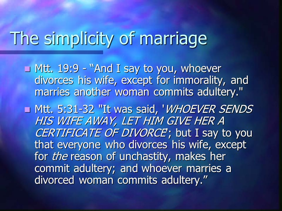 The simplicity of marriage Mtt.