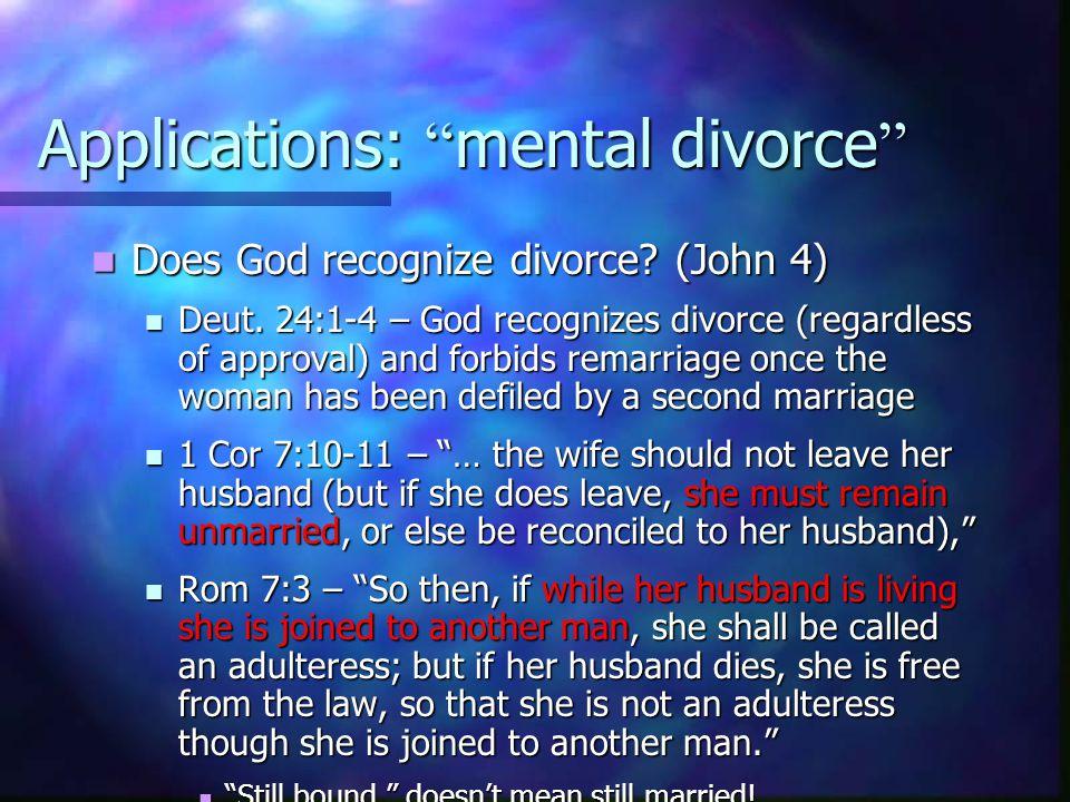 Applications: mental divorce Does God recognize divorce.