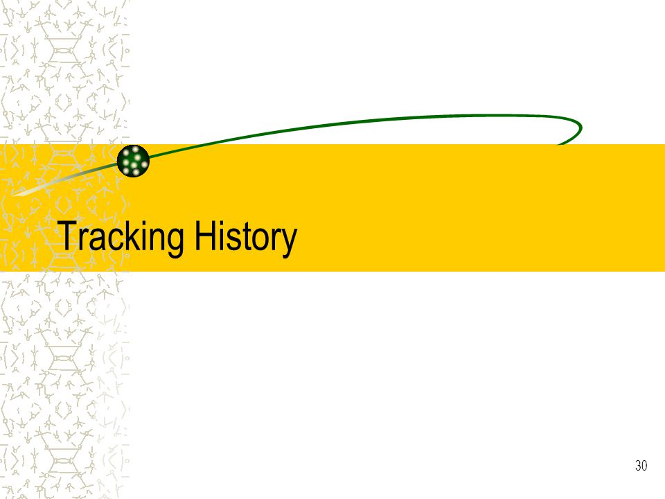 30 Tracking History