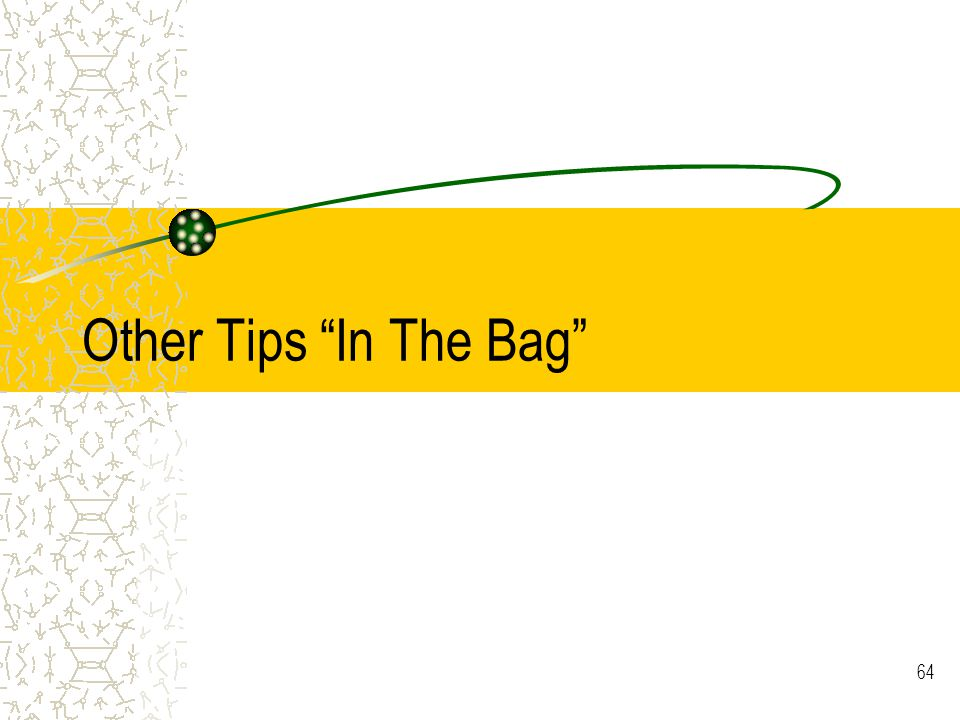 64 Other Tips In The Bag
