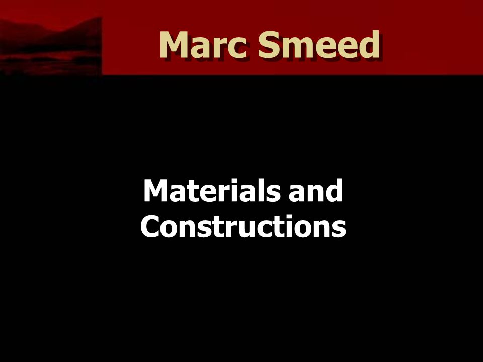 Marc Smeed Materials and Constructions