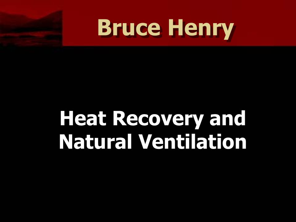 Bruce Henry Heat Recovery and Natural Ventilation