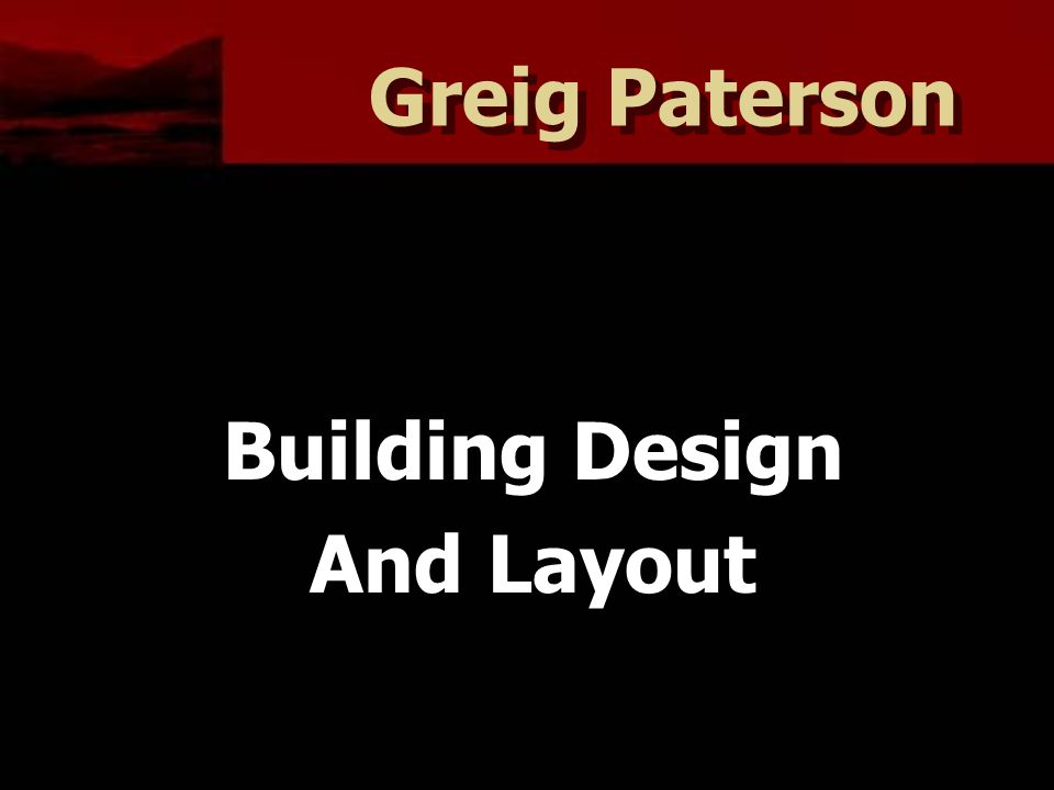 Greig Paterson Building Design And Layout