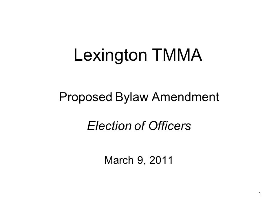 Lexington TMMA Proposed Bylaw Amendment Election of Officers March 9, 2011 1