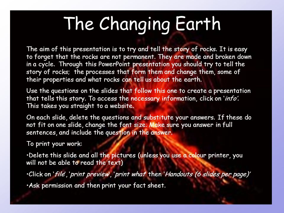 The Changing Earth The aim of this presentation is to try and tell the story of rocks.