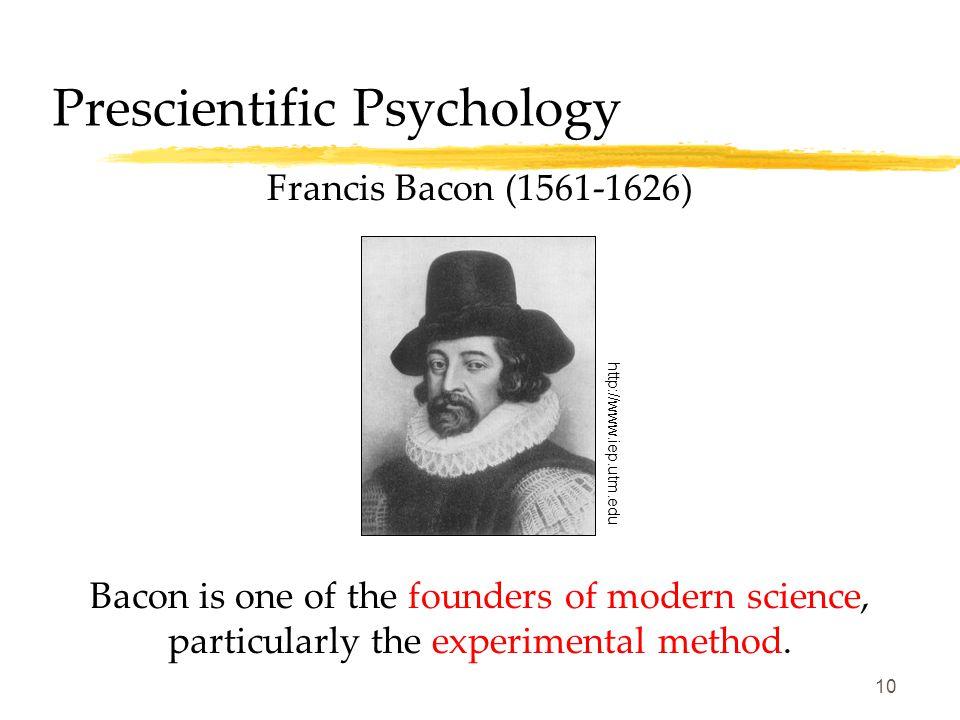 9 Prescientific Psychology Rene Descartes (1596-1650) Descartes, like Plato, believed in soul (mind)-body separation (Dualism), but wondered how the i