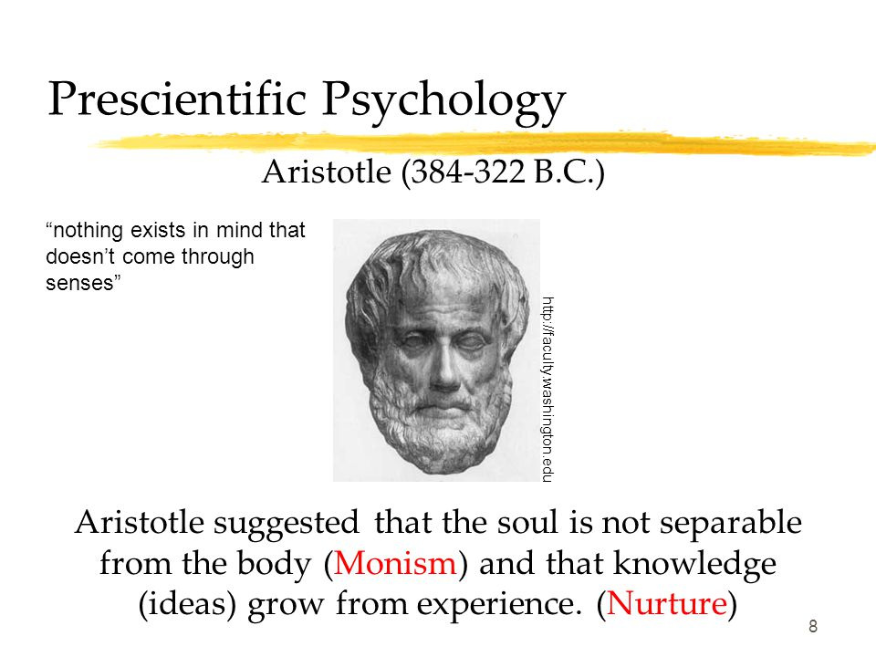 7 Prescientific Psychology Socrates (469-399 B.C.) and Plato (428-348 B.C.) Socrates and his student Plato believed the mind was separate from the bod