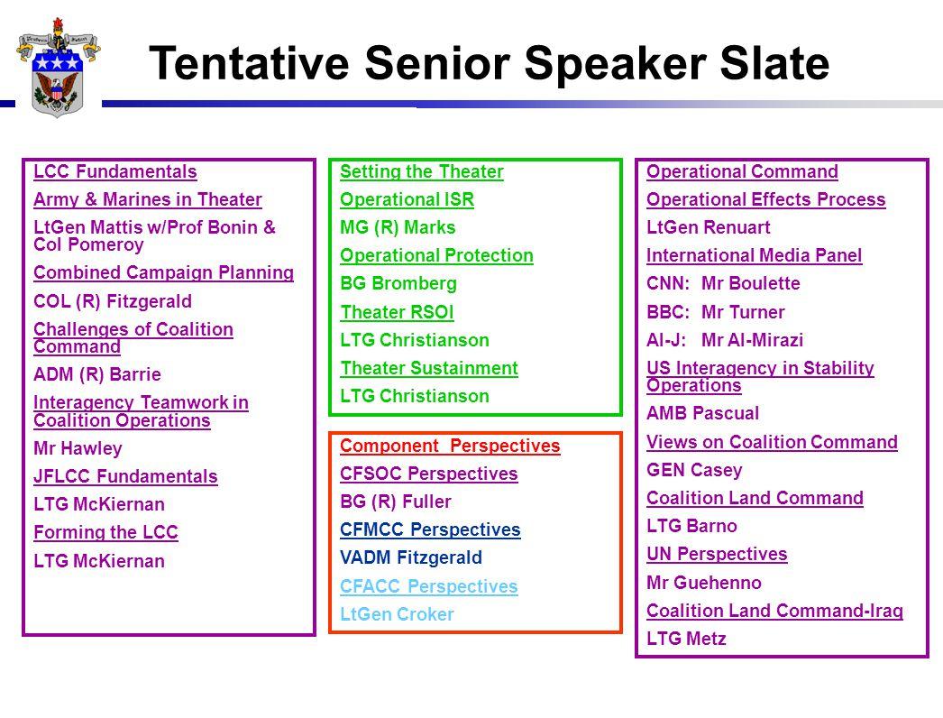Tentative Senior Speaker Slate Operational Command Operational Effects Process LtGen Renuart International Media Panel CNN: Mr Boulette BBC: Mr Turner