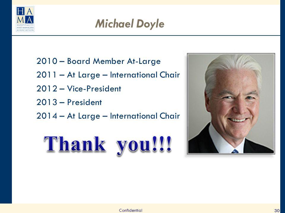 2010 – Board Member At-Large 2011 – At Large – International Chair 2012 – Vice-President 2013 – President 2014 – At Large – International Chair 30 Mic