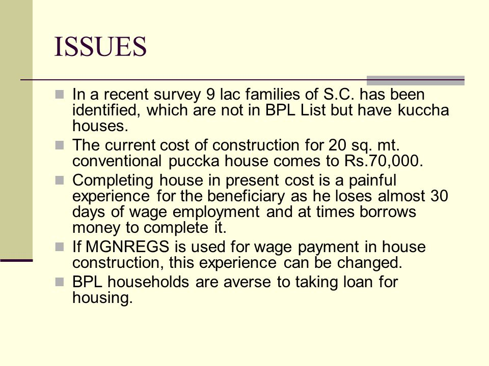 ISSUES In a recent survey 9 lac families of S.C.