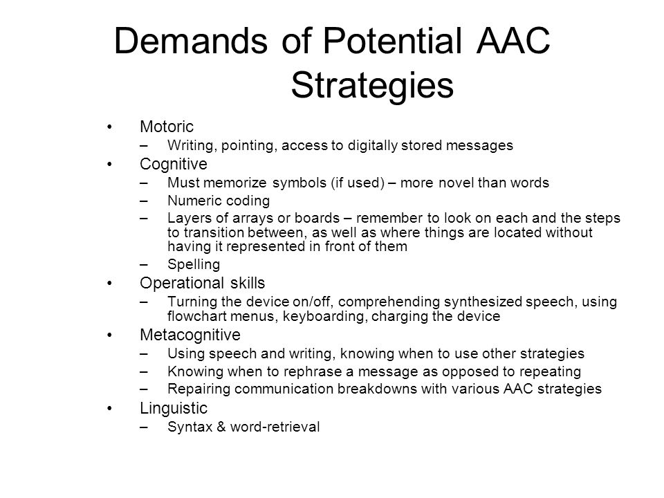Intervention Issues –The following may affect success of an AAC intervention.
