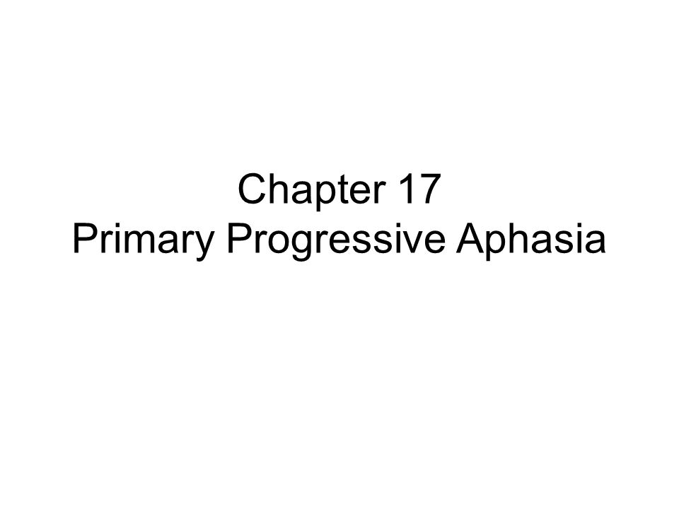 Primary Progressive Aphasia PPA is characterized by a gradual regression/deterioration of language skills in the absence of other types of cognitive impairments or other behavioral disturbances for a period of at least two years.