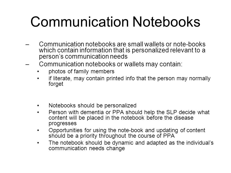 Communication Notebooks –Communication notebooks are small wallets or note-books which contain information that is personalized relevant to a person's