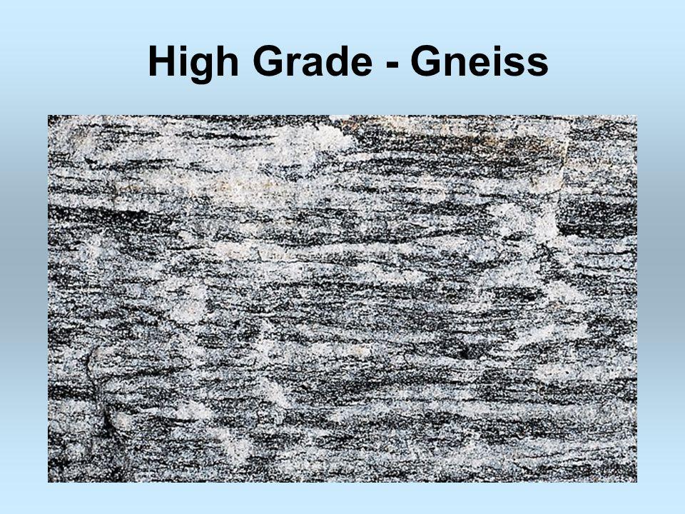 High Grade - Gneiss